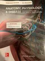 9781259709166-1259709167-Anatomy, Physiology, & Disease