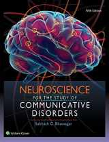 9781496331519-1496331516-Neuroscience for the Study of Communicative Disorders