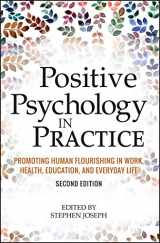 9781118756935-1118756932-Positive Psychology in Practice: Promoting Human Flourishing in Work, Health, Education, and Everyday Life