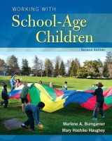 9780133766325-0133766322-Working with School-Age Children (What's New in Early Childhood Education)