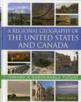 9780742556898-0742556891-A Regional Geography of the United States and Canada: Toward a Sustainable Future