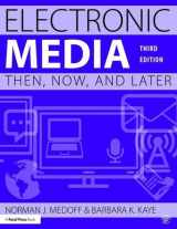 9781138903203-1138903205-Electronic Media: Then, Now, and Later
