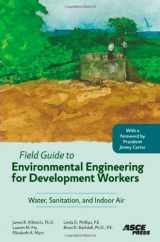 9780784409855-0784409854-Field Guide to Environmental Engineering for Development Workers: Water, Sanitation, and Indoor Air