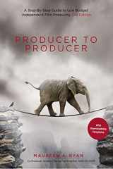 9781615932665-1615932666-Producer to Producer: A Step-by-Step Guide to Low-Budget Independent Film Producing
