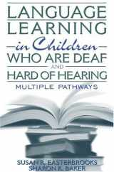 9780205331000-0205331009-Language Learning in Children Who Are Deaf and Hard of Hearing: Multiple Pathways