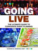 9780692807897-0692807896-Going Live: The Ultimate Guide to Event Planning