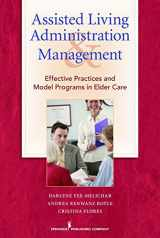 9780826104663-0826104665-Assisted Living Administration and Management: Effective Practices and Model Programs in Elder Care