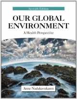 9781577666868-1577666860-Our Global Environment: A Health Perspective