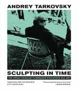 9780292776241-0292776241-Sculpting in Time: Tarkovsky The Great Russian Filmaker Discusses His Art