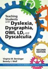 9781598578942-1598578944-Teaching Students with Dyslexia, Dysgraphia, OWL LD, and Dyscalculia
