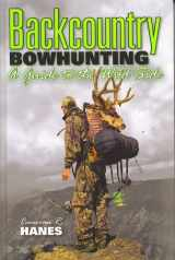 9780977883707-0977883701-BACKCOUNTRY BOWHUNTING A Guide to the Wild Side