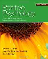 9781452276434-1452276439-Positive Psychology: The Scientific and Practical Explorations of Human Strengths