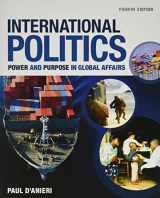 9781305630086-1305630084-International Politics: Power and Purpose in Global Affairs