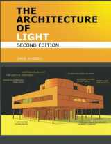 9780980061710-0980061717-The Architecture Of Light (2nd Edition): A textbook of procedures and practices for the Architect, Interior Designer and Lighting Designer.