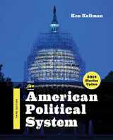 9780393675283-0393675289-The American Political System (Third Edition, 2018 Election Update)