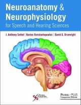 9781635500714-1635500710-Neuroanatomy and Neurophysiology for Speech and Hearing Sciences