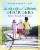9780205501786-0205501788-Language and Literacy Disorders: Infancy through Adolescence