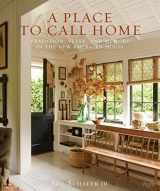 9780847860210-0847860213-A Place to Call Home: Tradition, Style, and Memory in the New American House