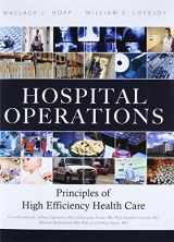 9780132908665-0132908662-Hospital Operations: Principles of High Efficiency Health Care (FT Press Operations Management)
