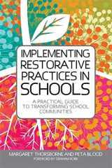 9781849053778-1849053774-Implementing Restorative Practice in Schools: A Practical Guide to Transforming School Communities