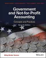 9781118983270-1118983270-Government and Not-for-Profit Accounting, Binder Ready Version: Concepts and Practices - Standalone book