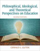 9780132852388-0132852381-Philosophical, Ideological, and Theoretical Perspectives on Education