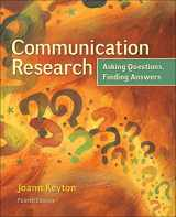 9780078036910-0078036917-Communication Research: Asking Questions, Finding Answers