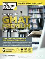 9780451487568-0451487567-Cracking the GMAT Premium Edition with 6 Computer-Adaptive Practice Tests, 2018: The All-in-One Solution for Your Highest Possible Score (Graduate School Test Preparation)