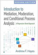 9781462534654-1462534651-Introduction to Mediation, Moderation, and Conditional Process Analysis, Second Edition: A Regression-Based Approach (Methodology in the Social Sciences)