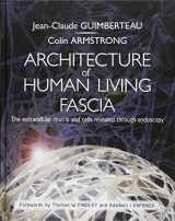 9781909141117-1909141119-Architecture of Human Living Fascia: Cells and Extracellular Matrix as Revealed by Endoscopy (Book & DVD)