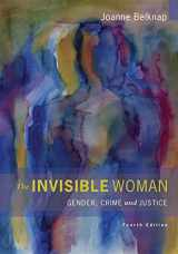 9780495809135-0495809136-The Invisible Woman: Gender, Crime, and Justice (Wadsworth Contemporary Issues in Crime and Justice)