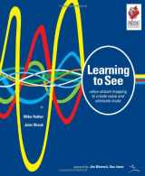 9780966784305-0966784308-Learning to See: Value Stream Mapping to Add Value and Eliminate MUDA
