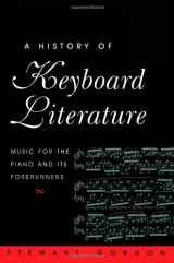 9780534251970-0534251978-A History of Keyboard Literature: Music for the Piano and Its Forerunners