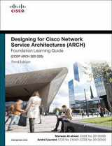 9781587144622-158714462X-Designing for Cisco Network Service Architectures (ARCH) Foundation Learning Guide: CCDP ARCH 300-320 (4thEdition) (Foundation Learning Guides)