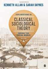 9781483356693-1483356698-Explorations in Classical Sociological Theory: Seeing the Social World