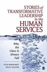 9781412970174-1412970172-Stories of Transformative Leadership in the Human Services: Why the Glass Is Always Full