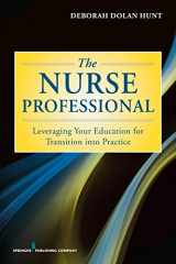 9780826168771-0826168779-The Nurse Professional: Leveraging Your Education for Transition Into Practice