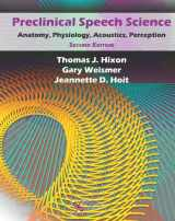9781597565202-1597565202-Preclinical Speech Science: Anatomy, Physiology, Acoustics, and Perception, Second Edition