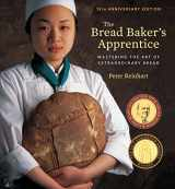 9781607748656-1607748657-The Bread Baker's Apprentice, 15th Anniversary Edition: Mastering the Art of Extraordinary Bread [A Baking Book]