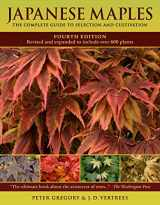 9780881929324-0881929328-Japanese Maples: The Complete Guide to Selection and Cultivation, Fourth Edition