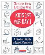 9780325092508-0325092508-Kids First from Day One: A Teacher's Guide to Today's Classroom