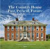9780847862726-0847862720-The Country House: Past, Present, Future: Great Houses of The British Isles