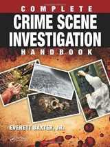 9781498701440-1498701442-Complete Crime Scene Investigation Handbook