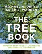 9781604697148-1604697148-The Tree Book: Superior Selections for Landscapes, Streetscapes, and Gardens