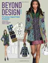9781501315411-1501315412-Beyond Design: The Synergy of Apparel Product Development