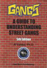 9781563251474-1563251477-Gangs: A Guide to Understanding Street Gangs - 5th Edition (Professional Development (LawTech Publishing))