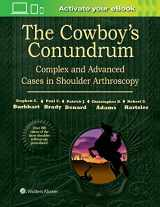 9781496318855-1496318854-The Cowboy's Conundrum: Complex and Advanced Cases in Shoulder Arthroscopy