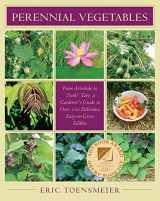9781931498401-1931498407-Perennial Vegetables: From Artichoke to Zuiki Taro, a Gardener's Guide to Over 100 Delicious, Easy-to-grow Edibles