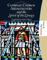 9781595250278-1595250271-Catholic Church Architecture and the Spirit of the Liturgy