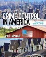 9780133495485-0133495485-Crime Control in America: What Works? (3rd Edition)